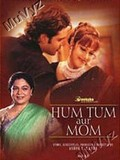 Hum Tum Aur Mom - Mother Never Misguides